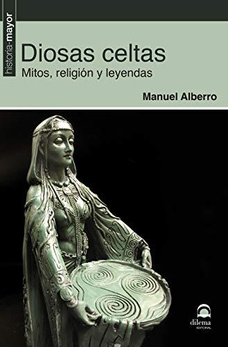 Diosas celtas. Mitos, Religión y Leyendas