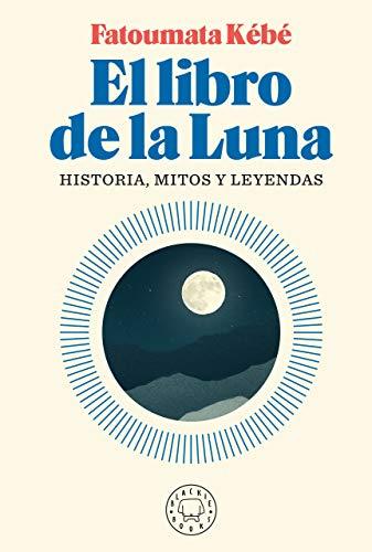El libro de la luna: Historia, mitos y leyendas