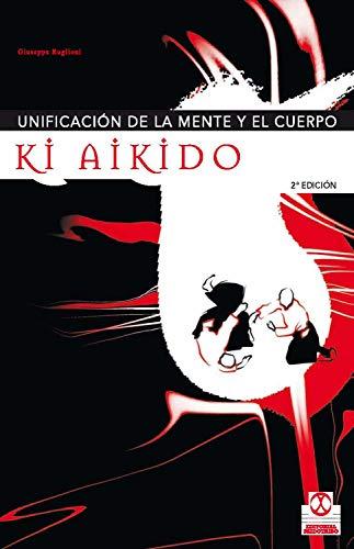 Ki aikido: Unificación de la mente y el cuerpo