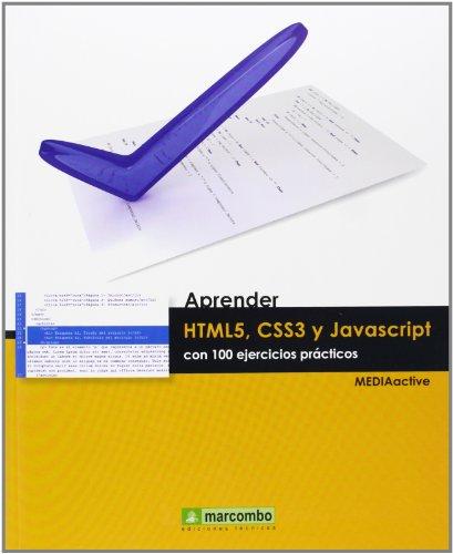 Aprender HTML5, CSS3 y JAVASCRIPTcon 100 ejercicios (APRENDER...CON 100 EJERCICIOS PRÁCTICOS)
