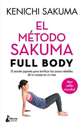 El método Sakuma. Full body.: El secreto japonés para tonificar las zonas rebeldes de tu cuerpo en un mes (BIENESTAR)