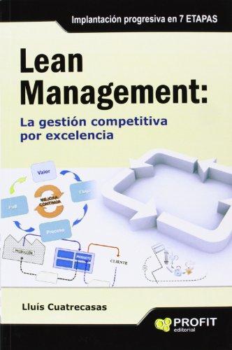 Lean management: La gestión competitiva por excelencia.