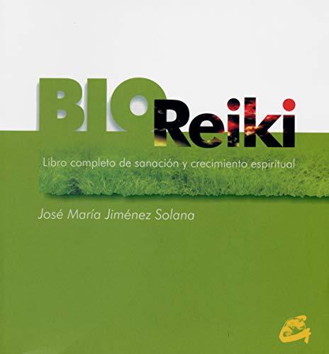 Bio Reiki: LIBRO COMPLETO DE SANACIÓN Y CRECIMIENTO ESPIRITUAL (Cuerpo / Mente)