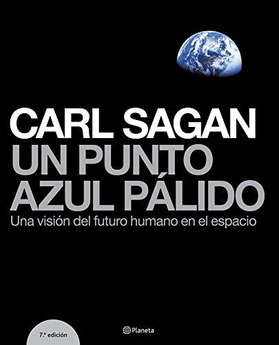 Un punto azul pálido: Una visión del futuro humano en el espacio ((Fuera de colección))