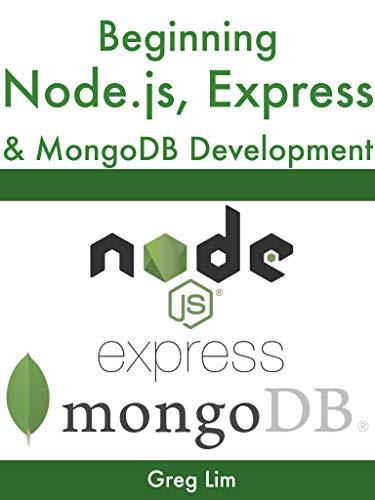 Beginning Node.js, Express & MongoDB Development (English Edition)
