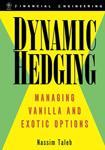 Dynamic Hedging: Managing Vanilla and Exotic Options: 64 (Wiley Finance)