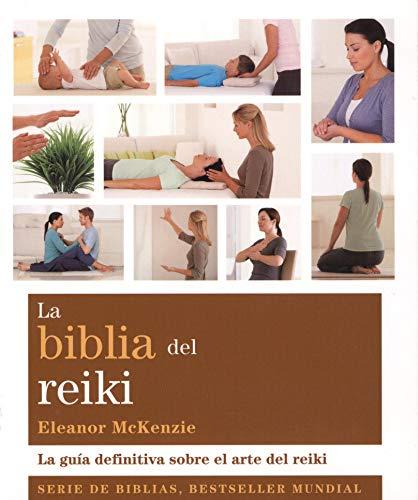 La biblia del reiki: La guía definitiva sobre el arte del reiki (Cuerpo-Mente)