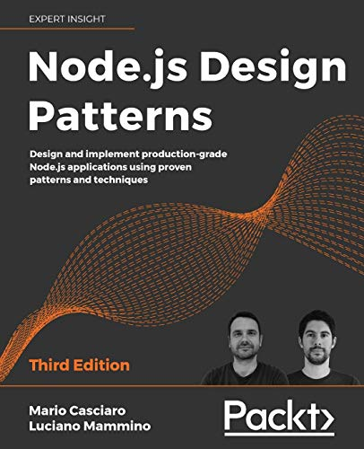 Node.js Design Patterns: Design and implement production-grade Node.js applications using proven patterns and techniques, 3rd Edition