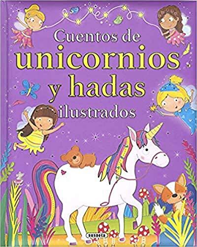 Cuentos De Unicornios y hadas ilustrados (Cuentos unicornios y hadas ilustrados)