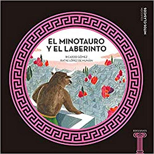 El minotauro y el laberinto: 2 (Mitos clásicos)