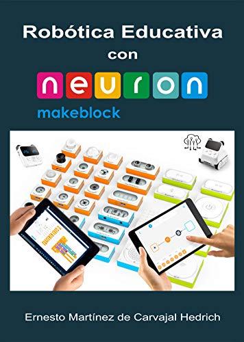 Robótica Educativa con Neuron de Makeblock - 80 Proyectos STEAM