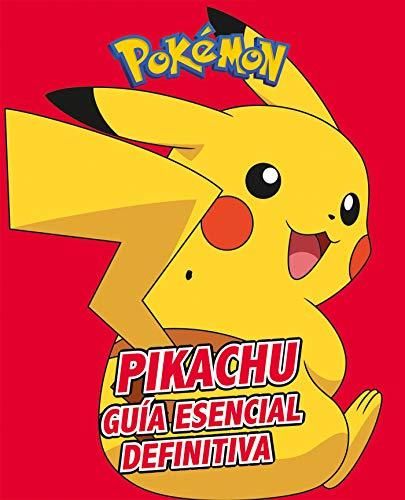 Pikachu. Guía esencial definitiva (Colección Pokémon)