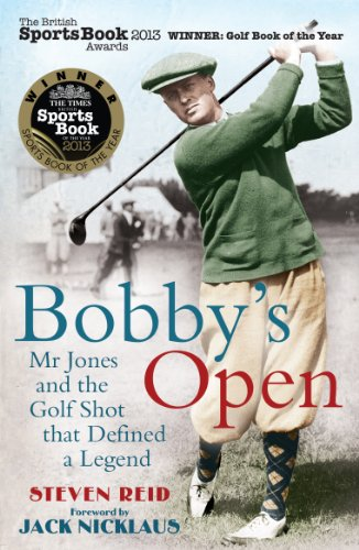 Bobby's Open: Mr Jones and the Golf Shot that Defined a Legend (English Edition)