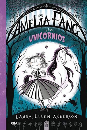 Amelia Fang 2. Amelia y los unicornios (FICCIÓN KIDS)
