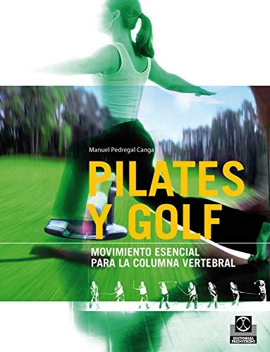 Pilates y golf: Movimiento esencial para la columna vertebral (Bicolor)