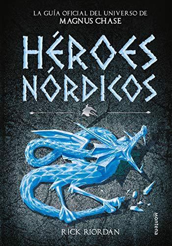 Héroes Nórdicos: La guía oficial del universo de Magnus Chase (Montena)
