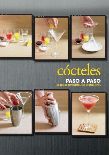 Cócteles Paso A Paso. La Guía Práctica De Coctelería