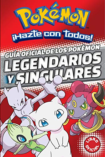 Guía oficial de los Pokémon legendarios y singulares (Colección Pokémon)