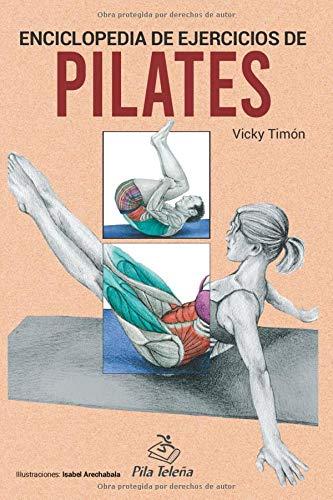 ENCICLOPEDIA DE EJERCICIOS DE PILATES (Spanish edition): Pilates exercises encyclopedia (Spanish edition)