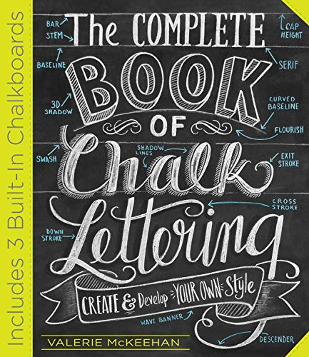The Complete Book of Chalk Lettering: Create & Develop Your Own Style