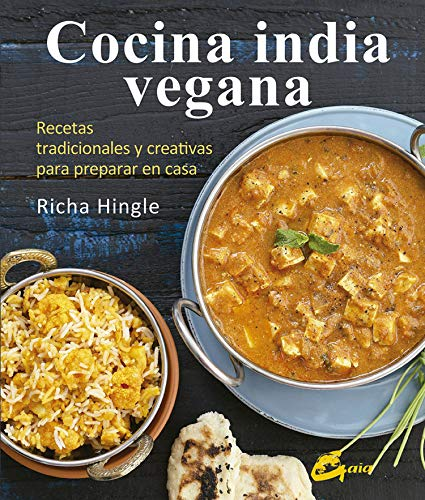 Cocina india vegana. Recetas tradicionales y creativas para preparar en casa (Nutrición y salud)
